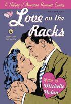 Love on the Racks: A History of American Romance Comics