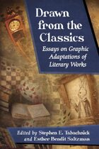 Drawn from the Classics: Essays on Graphic Adaptations of Literary Works
