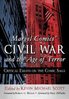 Marvel Comics\' Civil War and the Age of Terror