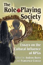 The Role-Playing Society: Essays on the Cultural Influence of RPGs