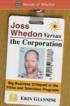 Joss Whedon Versus the Corporation