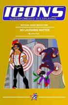 ICONS: No Laughing Matter