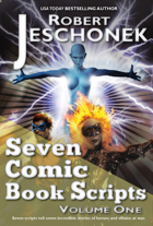 Seven Comic Book Scripts Volume One