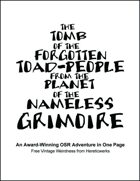 The Tomb of the Forgotten Toad-People from the Planet of the Nameless Grimoire