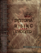 Dystopia Rising Evolution: Larp Evolved