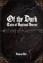 Of the Dark: Tales of Spiritual Horror