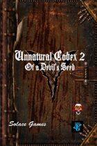 Unnatural Codex 2: Of a Devil's Seed (d6)