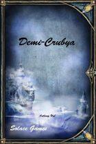 Demi-Crubya (d100/Legend)