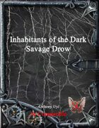 Inhabitants of the Dark: Savage Drow (5E)