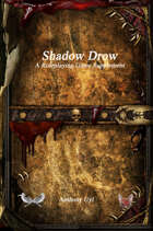 Shadow Drow A Roleplaying Game Supplement