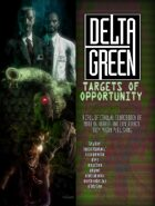 Delta Green: Targets of Opportunity