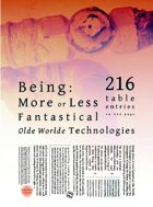 Being: More or Less Fantastical Olde Worlde Technologies