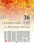 Landscape: The Ferrous Thicket