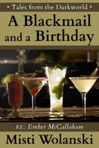 A Blackmail and a Birthday: a short story (Tales from the Darkworld)