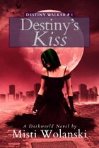 Destiny's Kiss (Destiny Walker: Book #1)