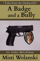 A Badge and a Bully: a short story (Tales from the Darkworld)
