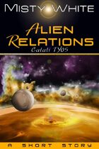 Alien Relations: a short story (Catati TY #5)