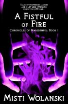 A Fistful of Fire (Chronicles of Marsdenfel: Book 1)