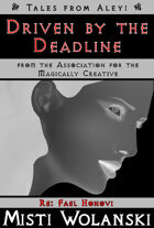Driven by the Deadline (Tales from Aleyi: from AMaC)