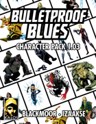 Bulletproof Blues Character Pack 001.03