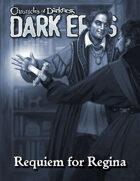 Dark Eras: Requiem for Regina (Vampire: the Requiem, Changeling: the Lost)