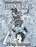 Dark Eras: To the Strongest (Mage: the Awakening)