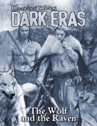 Dark Eras: The Wolf and the Raven (Werewolf: the Forsaken, Geist: the Sin-Eaters)