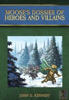 Moose's Dossier of Heroes and Villains