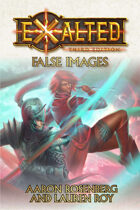 Exalted: False Images