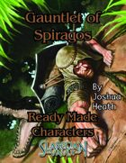Ready Made Characters for Gauntlet of Spiragos