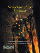 Vengeance of the Shunned - Campaign