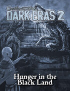 Dark Eras 2: Hunger in the Black Land