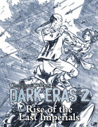 Dark Eras 2: Rise of the Last Imperials