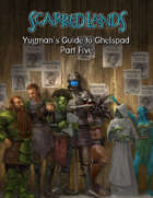Yugman's Guide to Ghelspad Part Five (5e OGL)