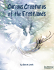Curious Creatures of the Frostlands