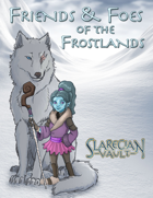 Friends and Foes of the Frostlands