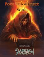Poor Unfortunate Souls
