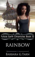 Rainbow (Future Earth Chronicles Book 12)