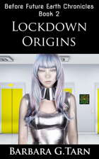 Lockdown Origins (Before Future Earth Chronicles Book 2)