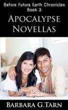 Apocalypse Novellas (Before Future Earth Chronicles Book 3)