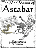 The Mad Manor of Astabar
