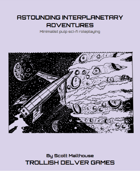 Astounding Interplanetary Adventures