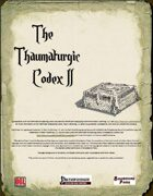The Thaumaturgic Codex II (1e PF)