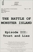 1948: The Battle of Monster Island, Episode III: Trust and Lies