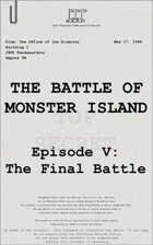 1948: The Battle of Monster Island, Episode V: The Final Battle