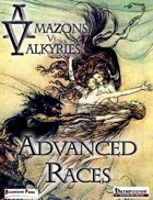 Amazons vs Valkyries: Advanced Races (1e Pathfinder)