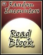 Random Encounters: Roadblock