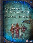Ashes of Lemuria: Core Races