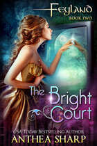 The Bright Court: Feyland Book 2