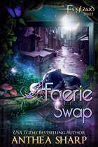 Faerie Swap: Feyland Book 3.5